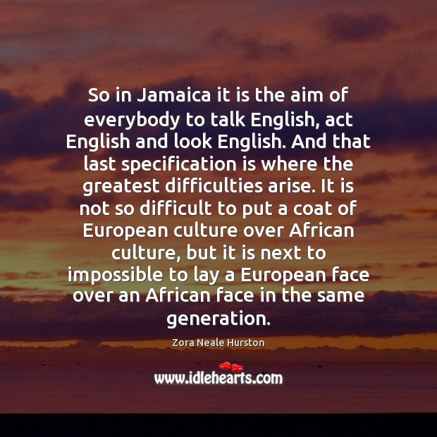 Image, So in Jamaica it is the aim of everybody to talk English,