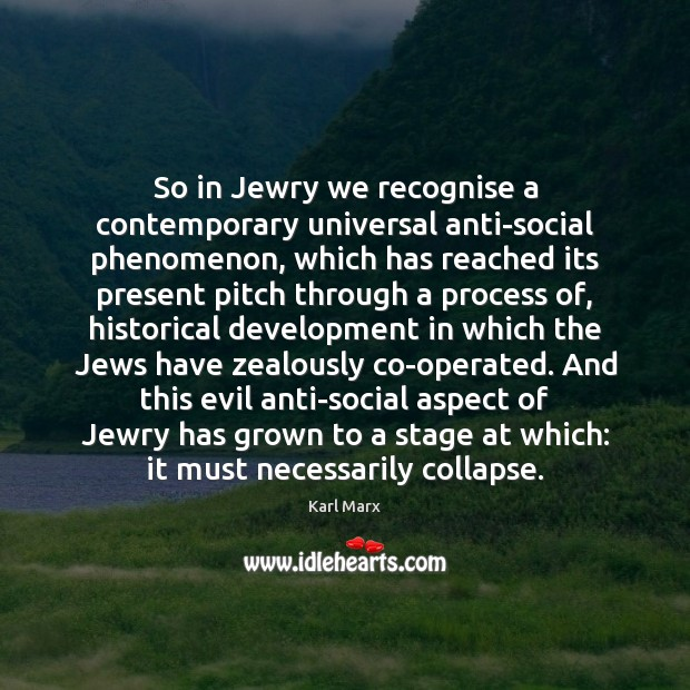 So in Jewry we recognise a contemporary universal anti-social phenomenon, which has Image