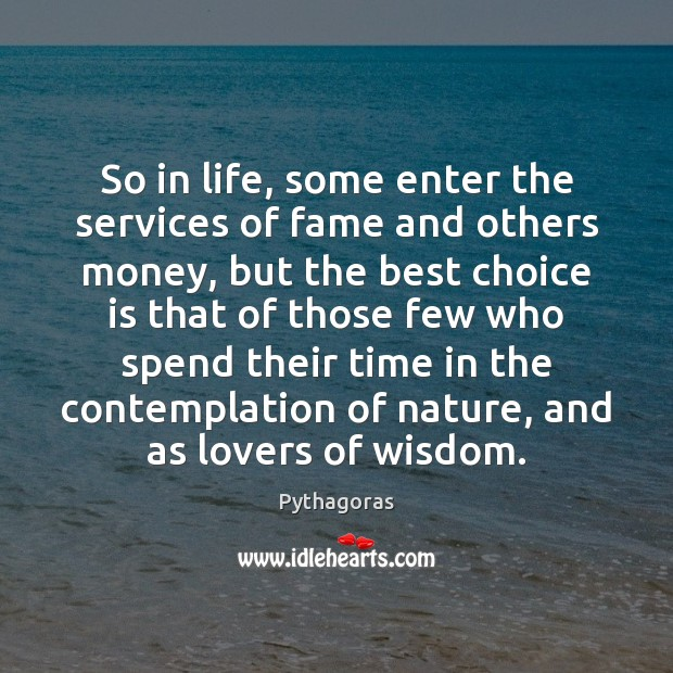 Image, So in life, some enter the services of fame and others money,