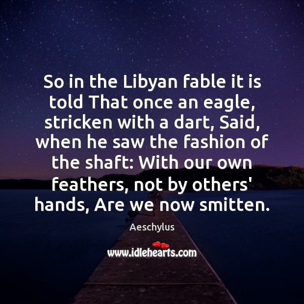 So in the Libyan fable it is told That once an eagle, Image