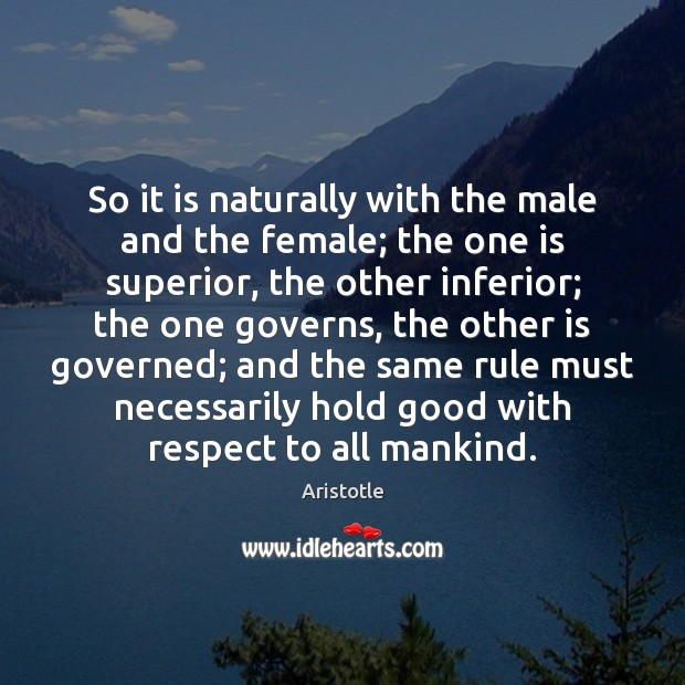 So it is naturally with the male and the female; the one Image