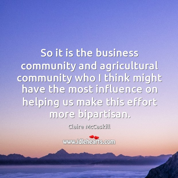 Image, So it is the business community and agricultural community who I think