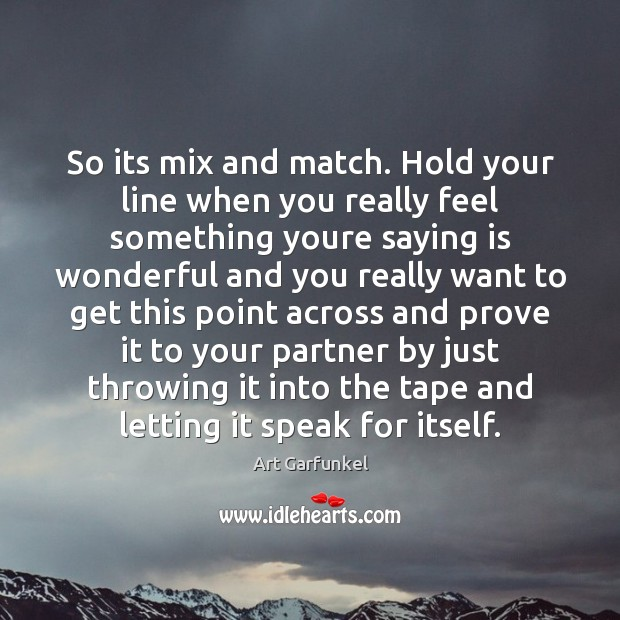 Image, So its mix and match. Hold your line when you really feel