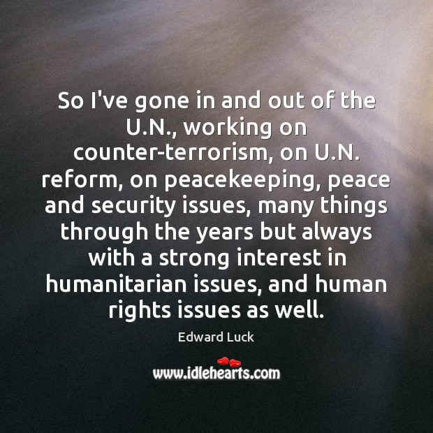 So I've gone in and out of the U.N., working on Image
