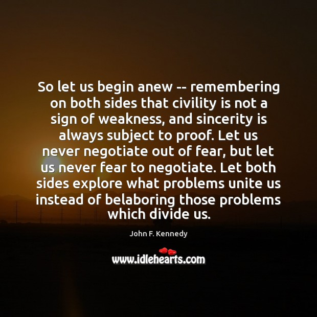 Image, So let us begin anew — remembering on both sides that civility
