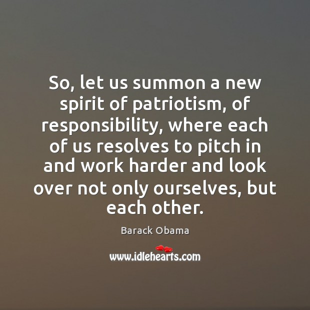 Image, So, let us summon a new spirit of patriotism, of responsibility, where