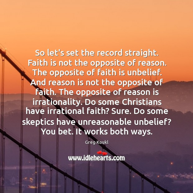 So let's set the record straight. Faith is not the opposite of Image