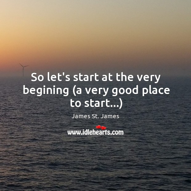 So let's start at the very begining (a very good place to start…) Image