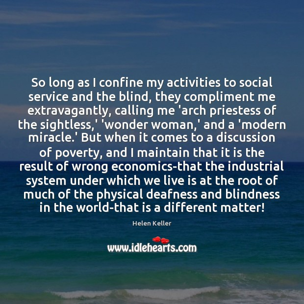 So long as I confine my activities to social service and the Helen Keller Picture Quote