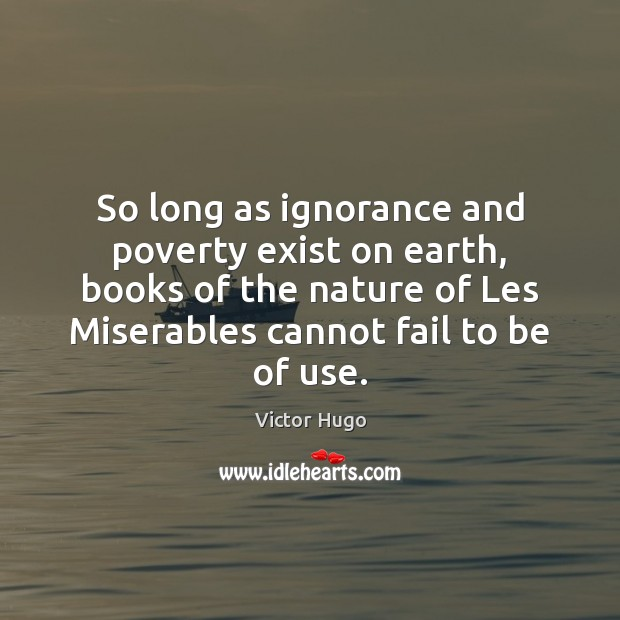 So long as ignorance and poverty exist on earth, books of the Image