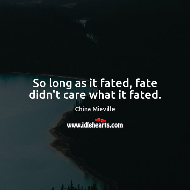 So long as it fated, fate didn't care what it fated. Image