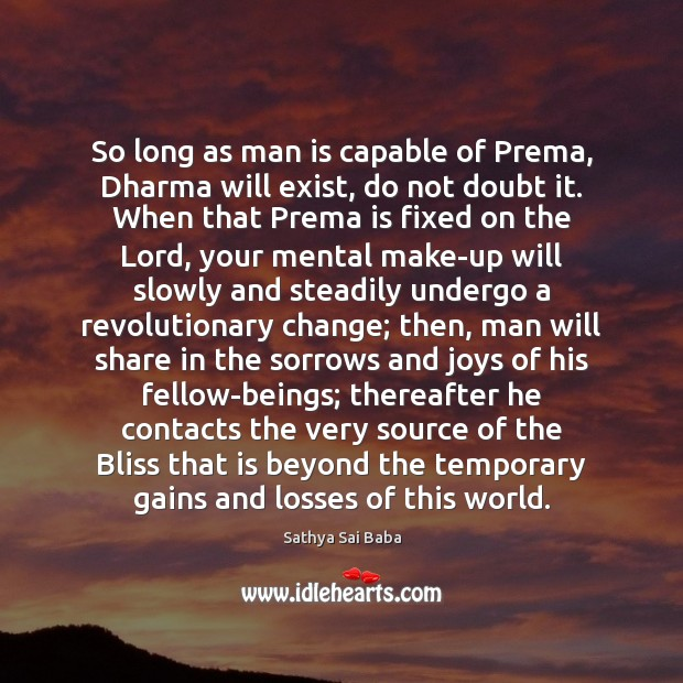 Image, So long as man is capable of Prema, Dharma will exist, do