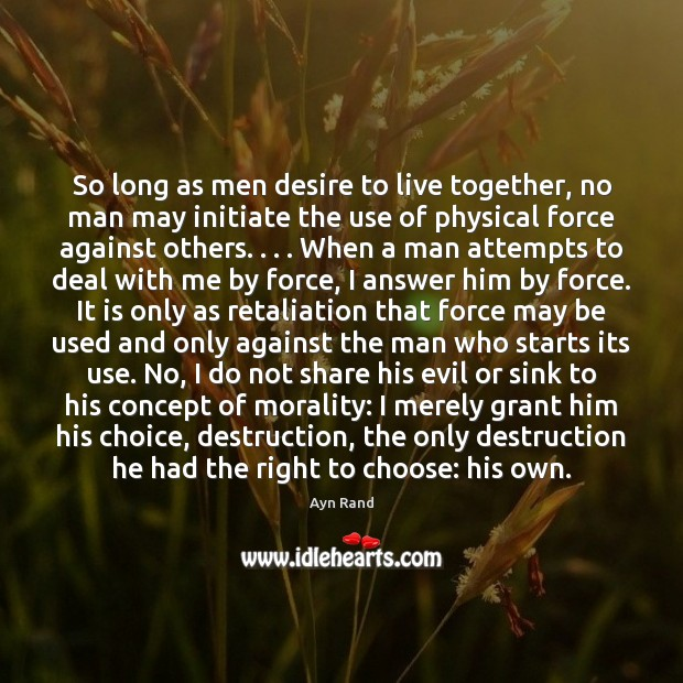 Image, So long as men desire to live together, no man may initiate