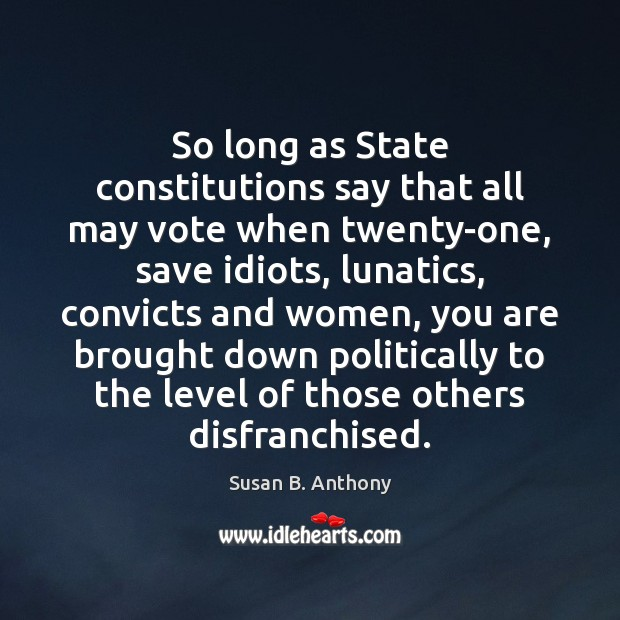 Image, So long as State constitutions say that all may vote when twenty-one,