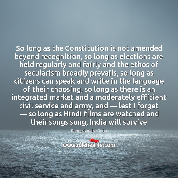 Image, So long as the Constitution is not amended beyond recognition, so long