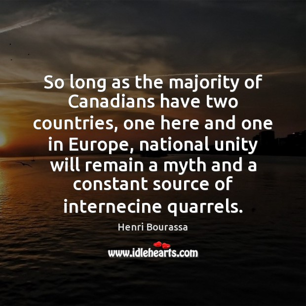 So long as the majority of Canadians have two countries, one here Image