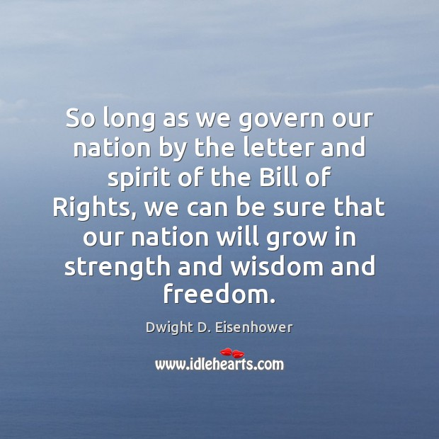 So long as we govern our nation by the letter and spirit Image