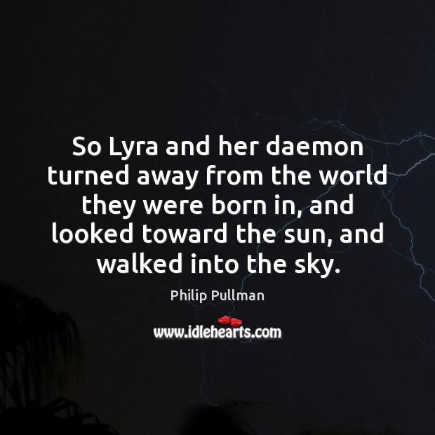 Image, So Lyra and her daemon turned away from the world they were