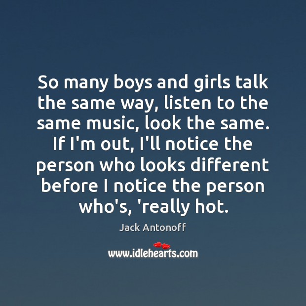 So many boys and girls talk the same way, listen to the Image
