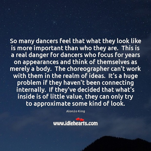 Image, So many dancers feel that what they look like is more important