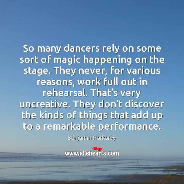 Image, So many dancers rely on some sort of magic happening on the