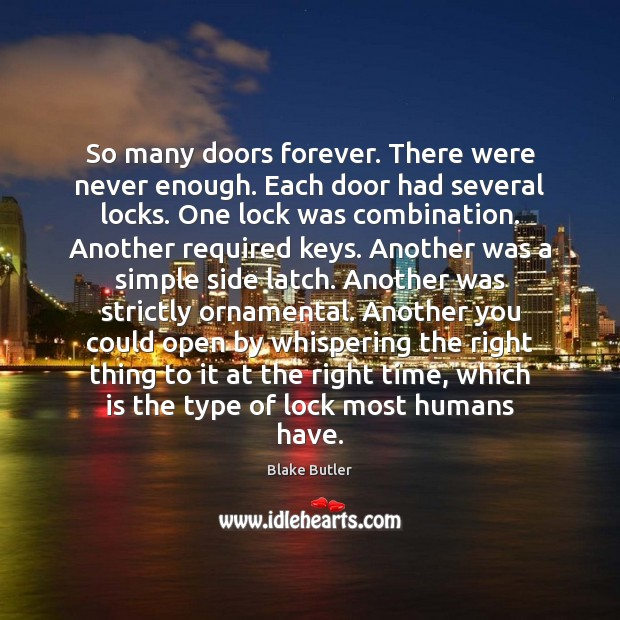 Image, So many doors forever. There were never enough. Each door had several
