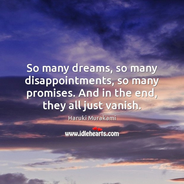 Image, So many dreams, so many disappointments, so many promises. And in the