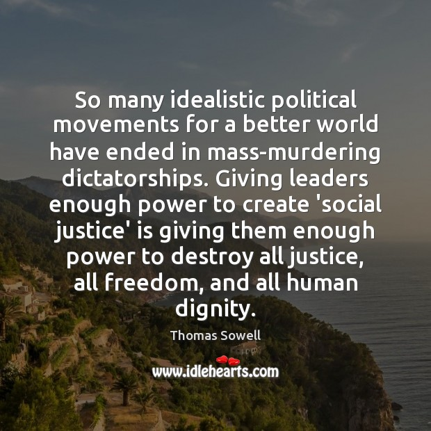 Image, So many idealistic political movements for a better world have ended in