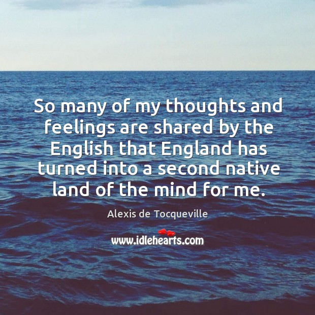 Image, So many of my thoughts and feelings are shared by the English