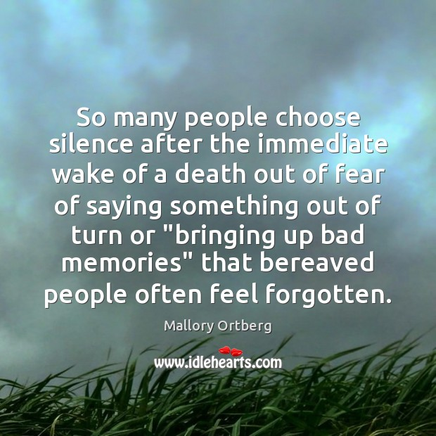 Image, So many people choose silence after the immediate wake of a death