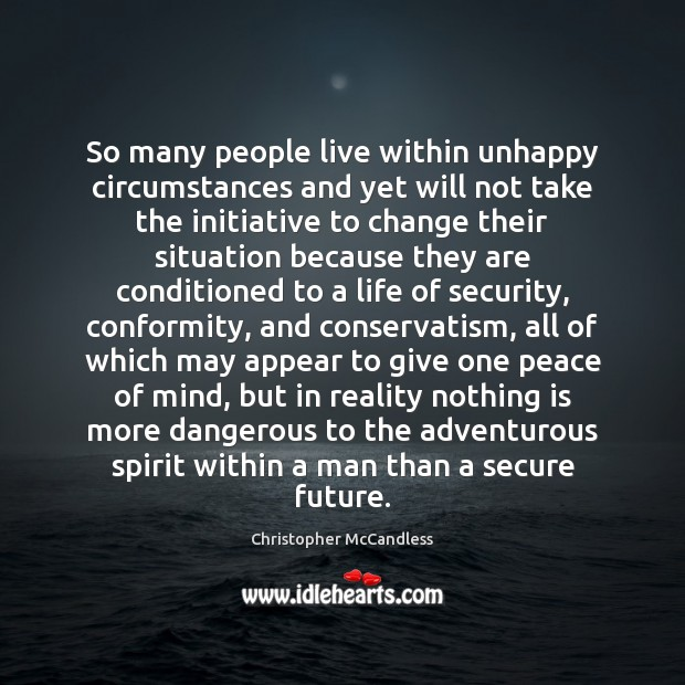Image, So many people live within unhappy circumstances and yet will not take