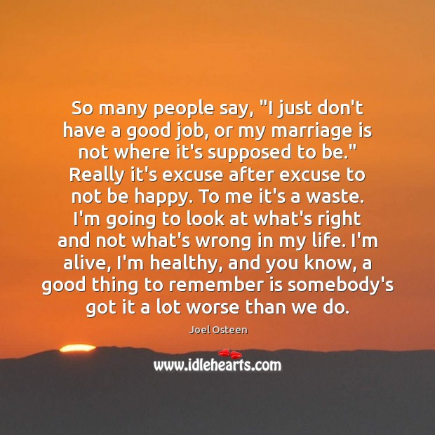 """Image, So many people say, """"I just don't have a good job, or"""