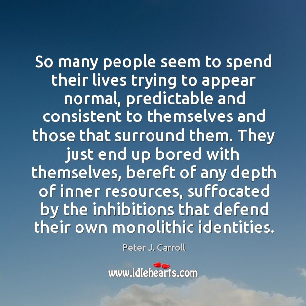 So many people seem to spend their lives trying to appear normal, Image