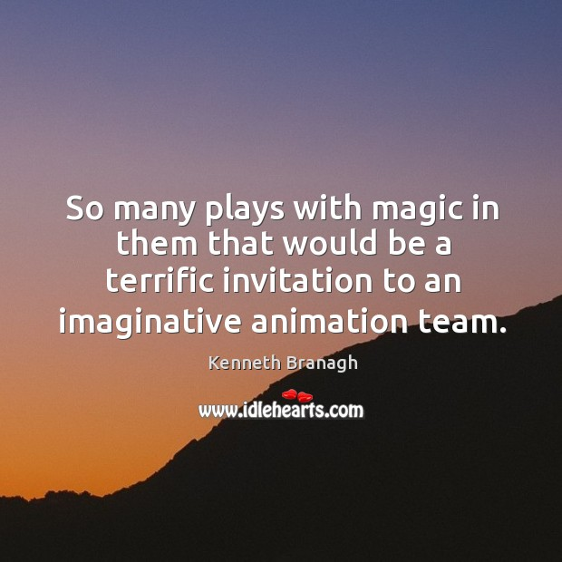 Image, So many plays with magic in them that would be a terrific