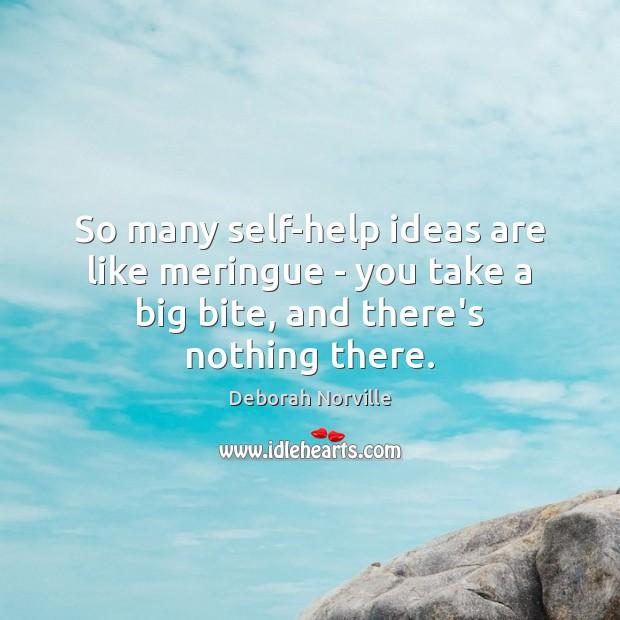 So many self-help ideas are like meringue – you take a big Image