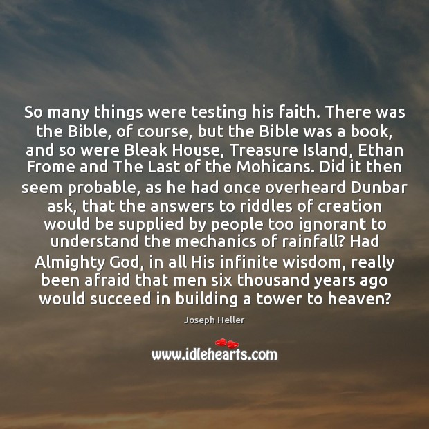 So many things were testing his faith. There was the Bible, of Joseph Heller Picture Quote