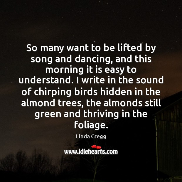 Image, So many want to be lifted by song and dancing, and this