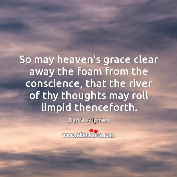 So may heaven's grace clear away the foam from the conscience, that Image