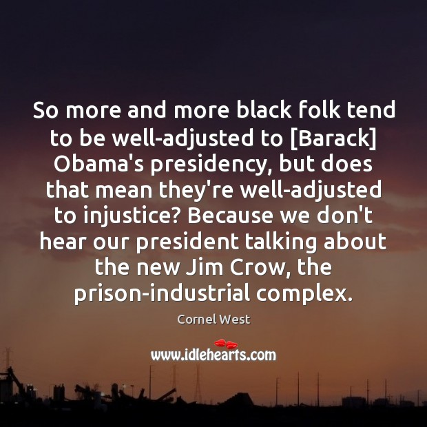 Image, So more and more black folk tend to be well-adjusted to [Barack]