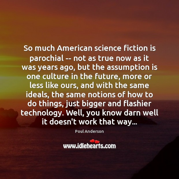 So much American science fiction is parochial — not as true now Image