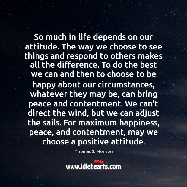 So much in life depends on our attitude. The way we choose Positive Attitude Quotes Image
