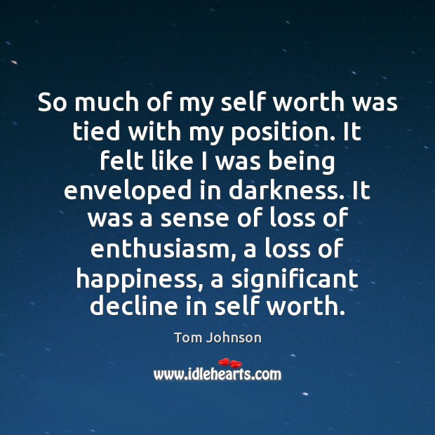 Image, So much of my self worth was tied with my position. It