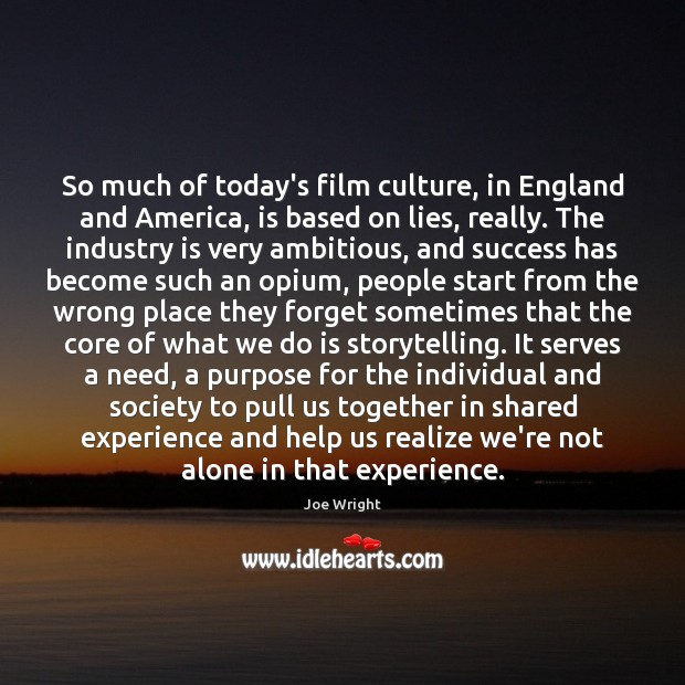 So much of today's film culture, in England and America, is based Image