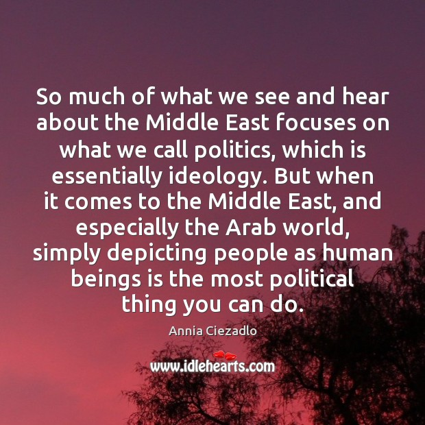 So much of what we see and hear about the Middle East Image