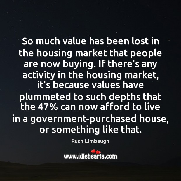 So much value has been lost in the housing market that people Image