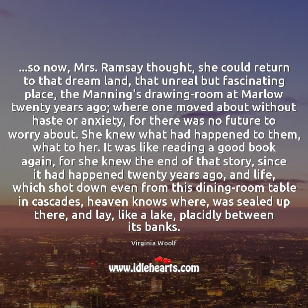 Image, …so now, Mrs. Ramsay thought, she could return to that dream land,