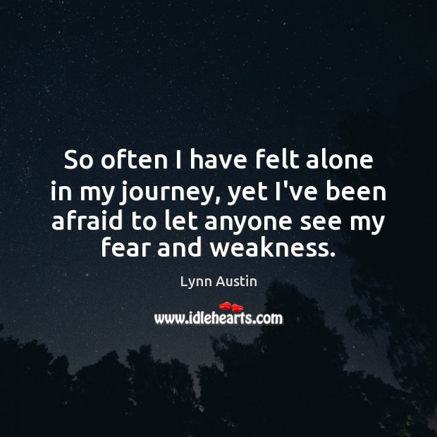 So often I have felt alone in my journey, yet I've been Image