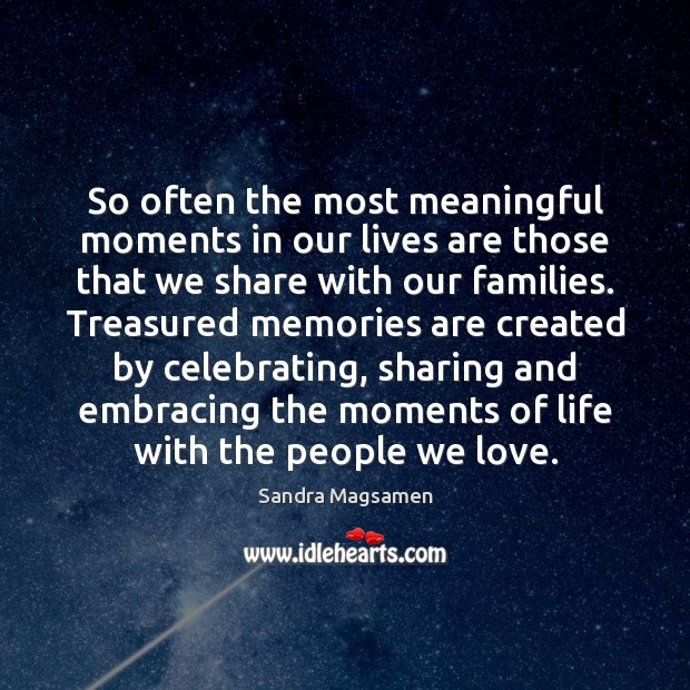 So often the most meaningful moments in our lives are those that Image