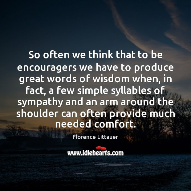 So often we think that to be encouragers we have to produce Image
