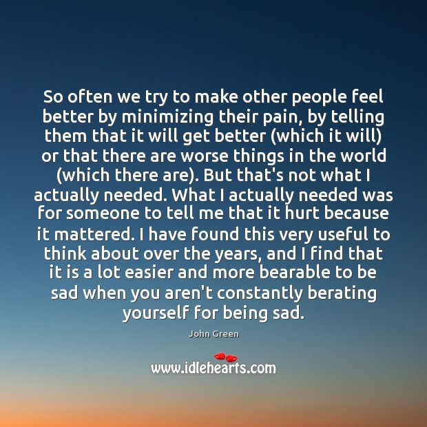 Image, So often we try to make other people feel better by minimizing